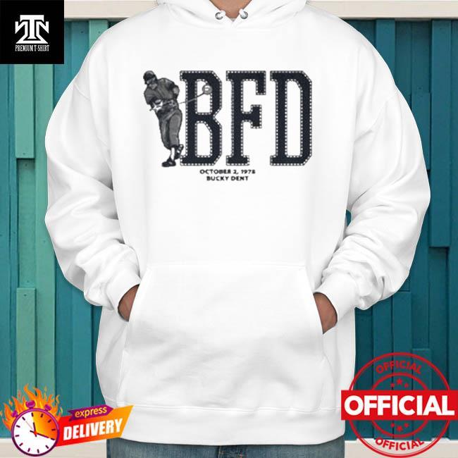 Bucky Dent BFD New York Baseball Shirt hoodie