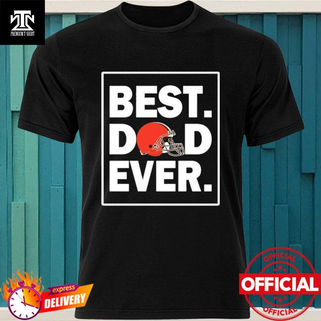 Cleveland Browns Best Dad Ever Fathers Day shirt