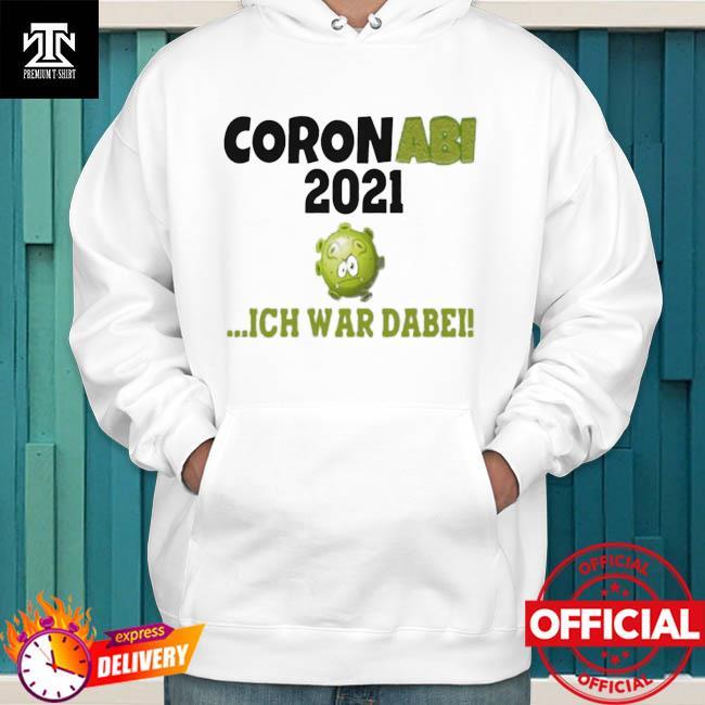 Corona abi 2021 ich war dabe hoodie