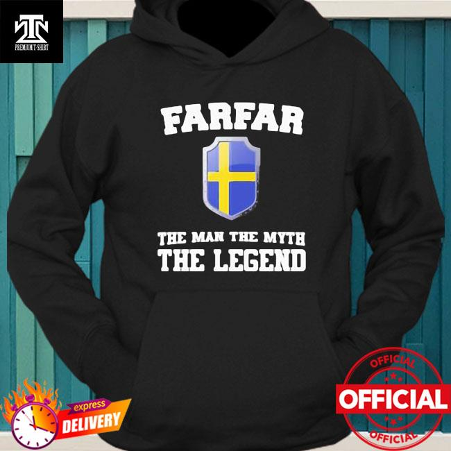 Farfar the man the myth the legend hoodie