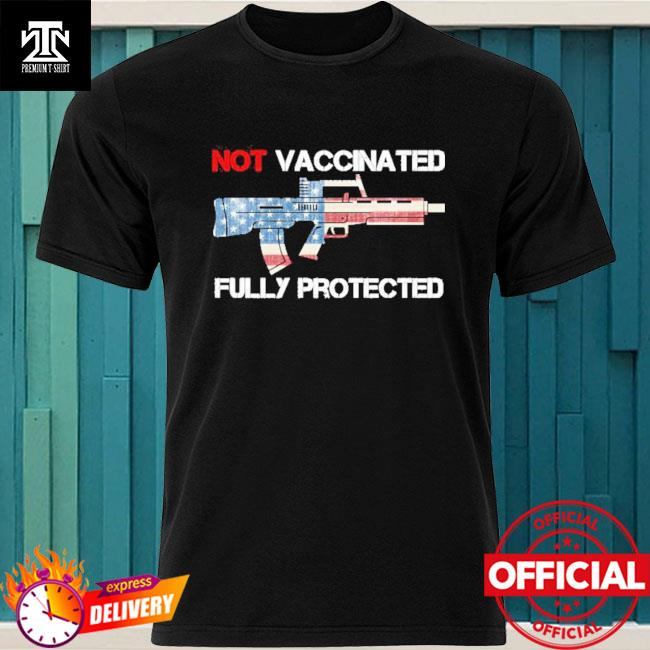 Not Vaccinated but Fully Protected usa flag Shirt