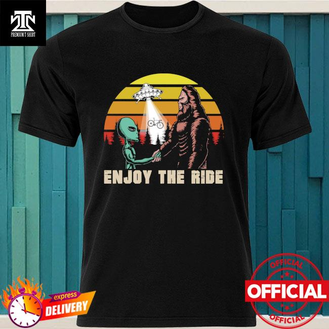Aliens and Bigfoot enjoy the ride vintage shirt