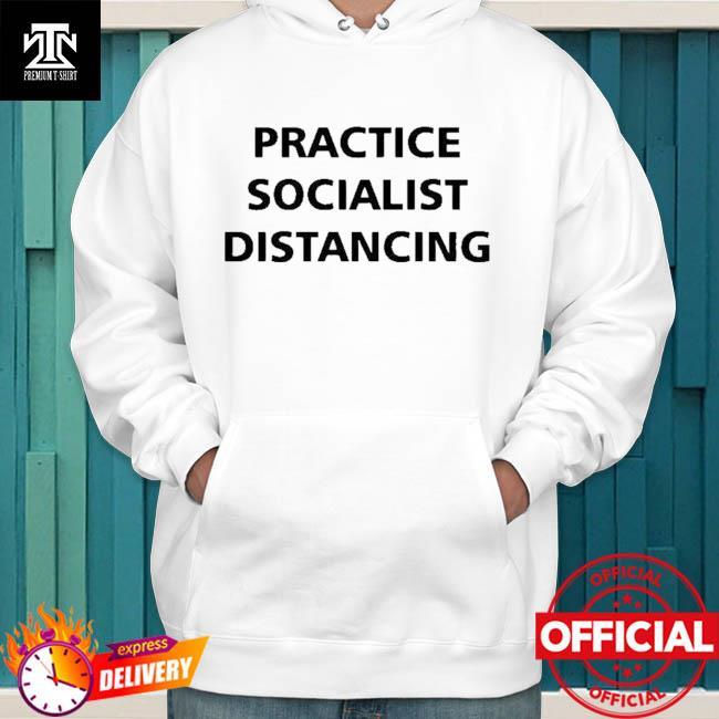 Practice Socialist Distancing hoodie