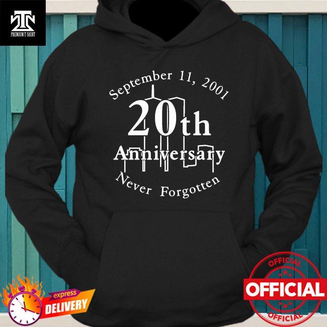 September 11 2001 20th anniversary never forgotten hoodie